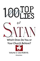100 Top Lies of Satan: Lies #100-91 - Which ones do you or your church believe?