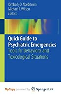Quick Guide to Psychiatric Emergencies: Tools for Behavioral and Toxicological Situations [並行輸入品]