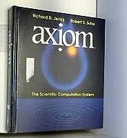 AXIOM: The Scientific Computation System