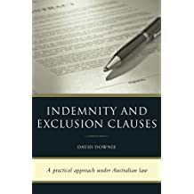 Indemnity and Exclusion Clauses: A practical approach under Australian law