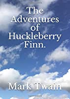 The Adventures of Huckleberry Finn.