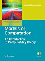 Models of Computation: An Introduction to Computability Theory (Undergraduate Topics in Computer Science)
