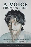 A Voice From On High: The Prophetic Oracles Of Bob Dylan