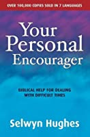 Your Personal Encourager: Biblical help for dealing with difficult times (Biblical Help for Difficult Ti)