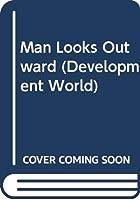 Man Looks Outward (Development World)