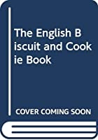 The English Biscuit and Cookie Book