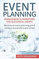 Event Planning: Management & Marketing For Successful Events