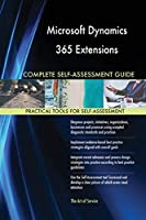 Microsoft Dynamics 365 Extensions Complete Self-Assessment Guide