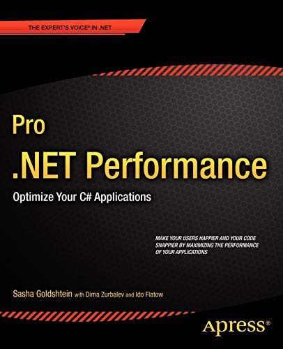 Download Pro .NET Performance: Optimize Your C# Applications (Expert's Voice in .NET) 1430244585