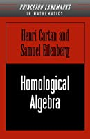 Homological Algebra (Princeton Landmarks in Mathematics)