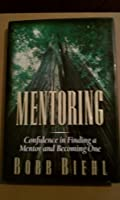Mentoring: Confidence in Finding a Mentor and Becoming One