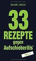 33 Rezepte gegen Aufschieberitis Teil 3