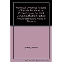 Nonlinear Dynamics Aspects of Particle Accelerators: Proceedings of the Joint Us-Cern School on Particle Accelerat (Lecture Notes in Physics, 247)
