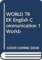WORLD TREK English Communication 1 Workb