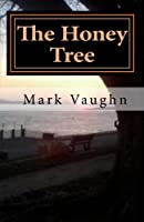 The Honey Tree: With Photography from Scenic Paducah, Ky