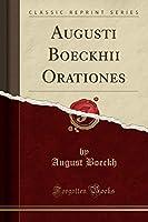 Augusti Boeckhii Orationes (Classic Reprint)