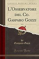 L'Osservatore del Co. Gasparo Gozzi, Vol. 5 (Classic Reprint)