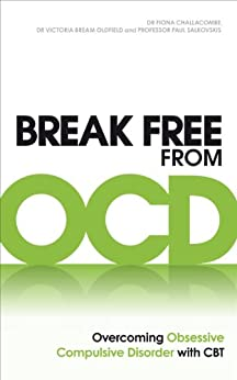 Break Free from OCD: Overcoming Obsessive Compulsive Disorder with CBT by [Salkovskis, Paul M.]