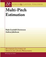 Multi-Pitch Estimation (Synthesis Lectures on Speech and Audio Processing)
