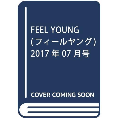 FEEL YOUNG(フィールヤング) 2017年 07 月号 [雑誌]