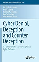 Cyber Denial, Deception and Counter Deception: A Framework for Supporting Active Cyber Defense (Advances in Information Security)