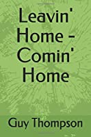 Leavin' Home - Comin' Home