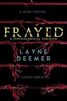 Frayed by [Deemer, Layne]