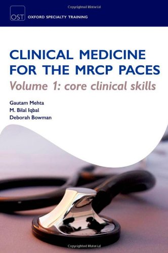 Download Clinical Medicine for the MRCP PACES: Core Clinical Skills (Oxford Speciality Training) 0199542554