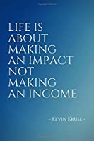 Life is about making an impact not making an income: Inspirational Unique Colorful Notebook Journal Diary (110 Pages Blank 6 x 9) (Inspirational Notebooks & Journals) [並行輸入品]