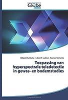 Toepassing van hyperspectrale teledetectie in gewas- en bodemstudies