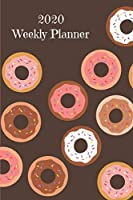 "2020 Weekly Planner: Doughnuts; January 1, 2020 - December 31, 2020; 6"" x 9"""