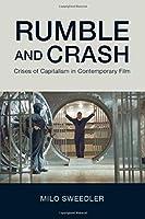 Rumble and Crash (Horizons of Cinema)