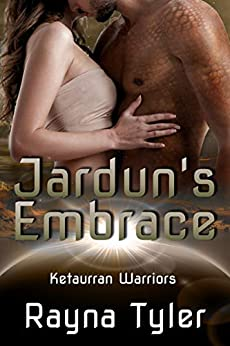 Jardun's Embrace: Sci-fi Alien Romance (Ketaurran Warriors Book 1) by [Tyler, Rayna]