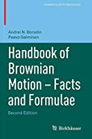 Handbook of Brownian Motion - Facts and Formulae (Probability and Its Applications)