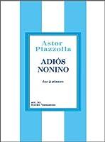 ADIOS NONINO 2台ピアノ(for 2 pianos)楽譜ピース