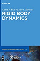 Rigid Body Dynamics (De Gruyter Studies in Mathematical Physics)