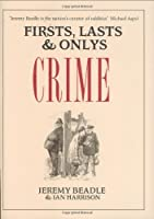 Firsts, Lasts & Onlys Crime