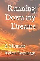 Running Down my Dreams: A Memoir