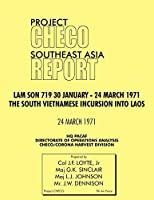 CHECO Southeast Asia study: Lam Son 719, 30 January - 24 March 1971. The South Vietnam Incursion into Laos