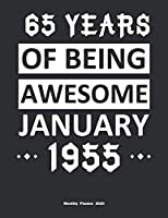65 Years Of Being Awesome January 1955 Monthly Planner 2020: Calendar / Planner Born in 1955,Happy 65th Birthday Gift, Epic Since 1955