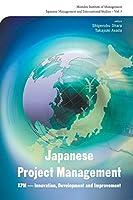 Japanese Project Management: Kpm - Innovation, Development And Improvement (Japanese Management and International Studies)