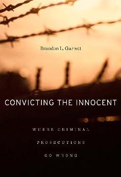 Convicting the Innocent by [Garrett, Brandon]