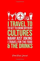 Food Travel Journal: I Travel For Food Drink Traveler Eating Cool Christmas Gift - Red Ruled Lined Notebook - Diary, Writing, Notes, Gratitude, Goal Journal - 6x9 120 pages