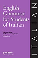 English Grammar for Students of Italian: The Study Guide for Those Learning Italian (O&H Study Guides)