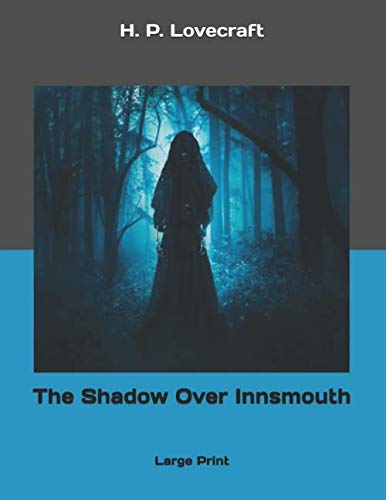 The Shadow Over Innsmouth: Large Print