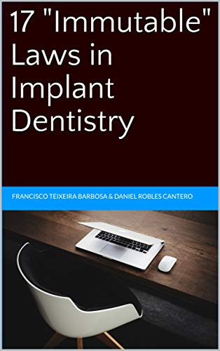 """17 """"Immutable"""" Laws in Implant Dentistry (English Edition)"""