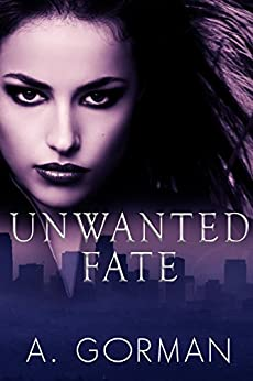 Unwanted Fate by [Gorman, A.]