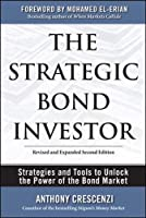 The Strategic Bond Investor: Strategies and Tools to Unlock the Power of the Bond Market