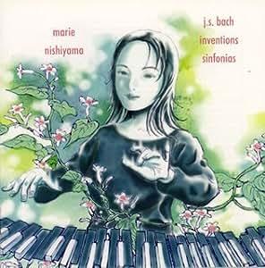 J.S.バッハ:インヴェンション&シンフォニア (marie nishiyama / j.s.bach inventions sinfonias)