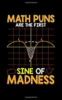 """Math Puns Are The First Sine Of Madness: Cute & Funny Math Puns Are The First Sine Of Madness 2020 Pocket Sized Weekly Planner & Gratitude Journal (53 Pages, 5"""" x 8"""") - Blank Sections For Notes & To Do Lists - Small Fit For Purses, Backpacks & Pockets"""